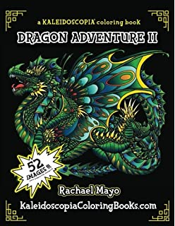 dragon adventure 2 a kaleidoscopia coloring book the adventure continues volume 2