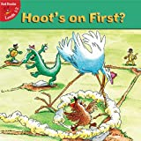Hoot's on First? (Little Birdie Books: Red Reader: Levels 1-2 (Paperback))