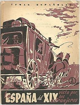 LA ESPAÑA DEL SIGLO XIX, VISTA POR LOS EXTRANJEROS.: Amazon.es: FERNANDEZ RUA, José L.: Libros