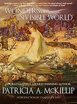 Wonders of the Invisible World Kindle Edition by Patricia A. McKillip (Author)