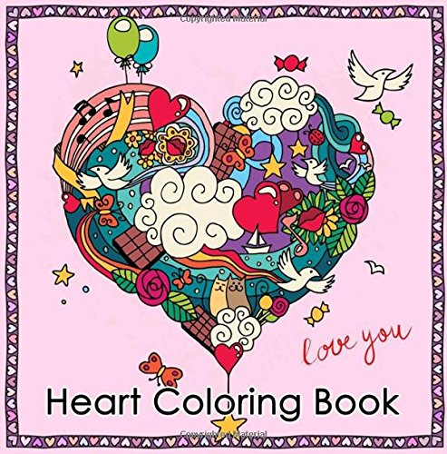 Heart Coloring Book: Heart Coloring Book For Women Ladies Girls Valentine's day gift Heart Mandalas Relaxation (Valentine Coloring Book For Women) (Volume 1)