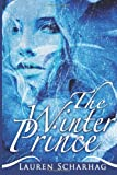 The Winter Prince, Lauren Scharhag, 1494716771