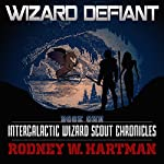 Wizard Defiant: Intergalactic Wizard Scout Chronicles, Book 1 | Rodney Hartman