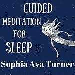 Guided Meditation for Sleep   Sophia Ava Turner