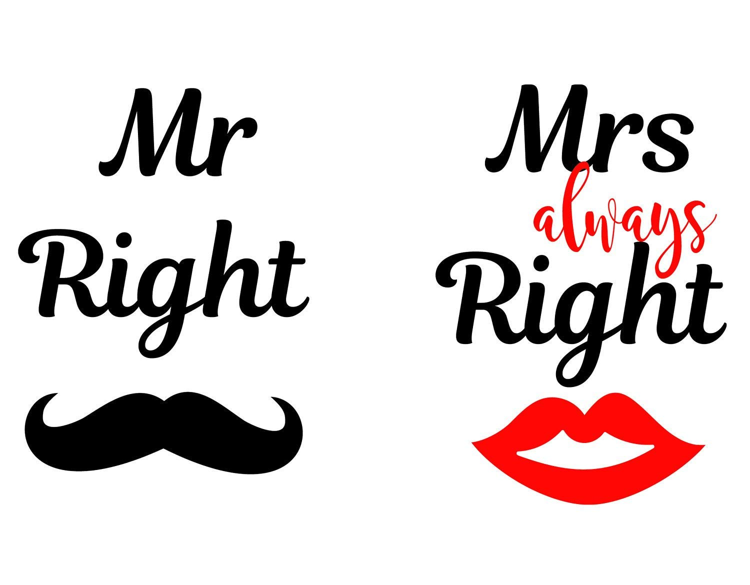 Amazon com: Mr Right Mrs Always Right Eps Dxf Png Mr and Mrs Cutting