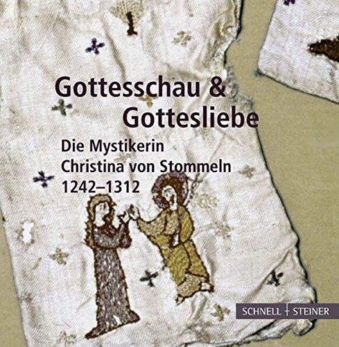 Gottesschau & Gottesliebe: Die Mystikerin Christina von Stommeln 1242-1312