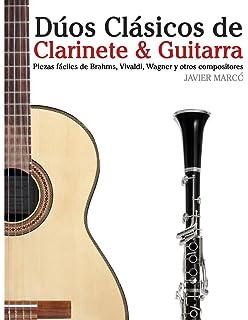 Dúos Clásicos de Clarinete & Guitarra: Piezas fáciles de Brahms, Vivaldi, Wagner y