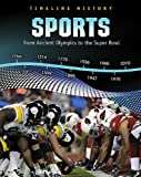 Sports: From Ancient Olympics to the Super Bowl (Timeline History)