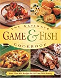 The Ultimate Game and Fish Cookbook, John Schumacher, 0972558020