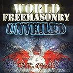 World Freemasonry Unveiled | V. K. Clark