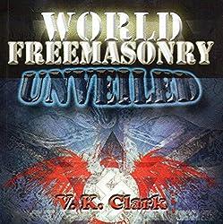 World Freemasonry Unveiled