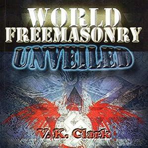 World Freemasonry Unveiled Audiobook