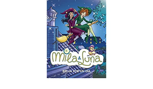 Bruja por un día / Witch for a Day (Mila & Luna) (Spanish Edition): Prunella Bat: 9788484416722: Amazon.com: Books