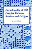 Encyclopedia of Three Hundred Crochet Stitches, Designs, and Patterns, Doris M. Smith, 091509973X