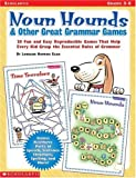 Noun Hounds and Other Great Grammar Games, Lorraine Hopping Egan, 0439051746