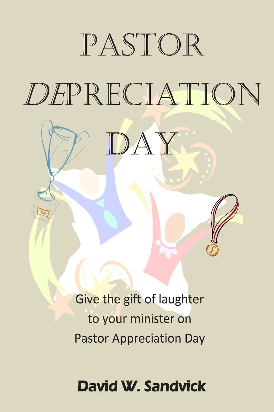 Pastor Depreciation Day: Give the Gift of Laughter to Your ...