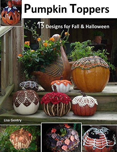 Pumpkin Toppers - Crochet Patterns: 13 Designs for Fall & Halloween
