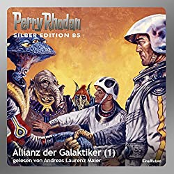 Allianz der Galaktiker - Teil 1 (Perry Rhodan Silber Edition 85)