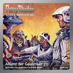 Allianz der Galaktiker - Teil 1 (Perry Rhodan Silber Edition 85) Hörbuch