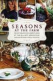 Seasons at the Farm: Year-Round Celebrations at the Elliott Homestead