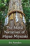 The Moral Narratives of Hayao Miyazaki