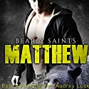Matthew: Bearly Saints, Book 1 Audiobook by Becca Fanning Narrated by Audrey Lusk