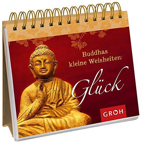 Buddhas kleine Weisheiten: Glück