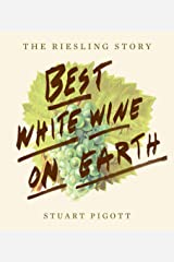 The Best White Wine on Earth: The Riesling Story Paperback