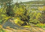 Watson-Guptill Handbook of Landscape Painting, M. Stephen Doherty, 0823057011