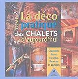 La déco pratique des chalets d'aujourd'hui : Tome 2, Chambres, salles de bains, balcons et toitures