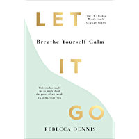 Let It Go: Breathe Yourself Calm (English Edition)