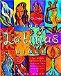 The Latina's Bible: The Nueva Latina's Guide to Love, Spirituality, Family, and La Vida