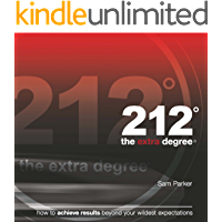 212 the extra degree: the original 212 book that's motivating millions: How one small change can lead to big results (English Edition)