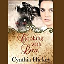 Cooking With Love: Finding Love the Harvey Girl Way Book 1 Audiobook by Cynthia Hickey Narrated by Meghan Kelly