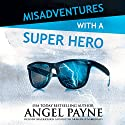 Misadventures with a Super Hero: Misadventures Book 7 Audiobook by Angel Payne Narrated by Ava Erickson, Holter Graham