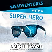 Misadventures with a Super Hero: Misadventures, Book 3 | Angel Payne