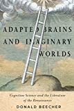 img - for Adapted Brains and Imaginary Worlds: Cognitive Science and the Literature of the Renaissance book / textbook / text book