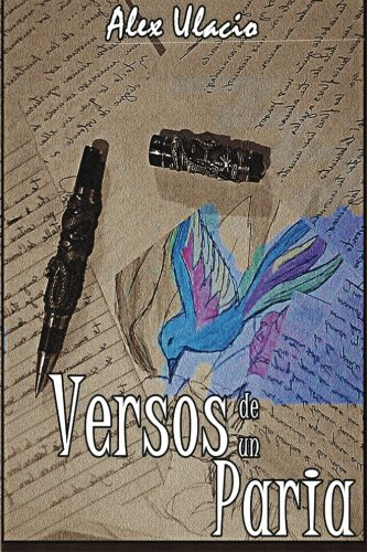 Versos de un Paria (Spanish Edition) [Alex Ulacio] (Tapa Blanda)