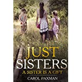 Just Sisters: A sister is a gift