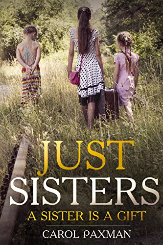 Just Sisters: A sister is a gift by Carol Paxman ebook deal