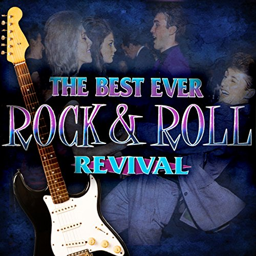 The Best Ever Rock & Roll Revival