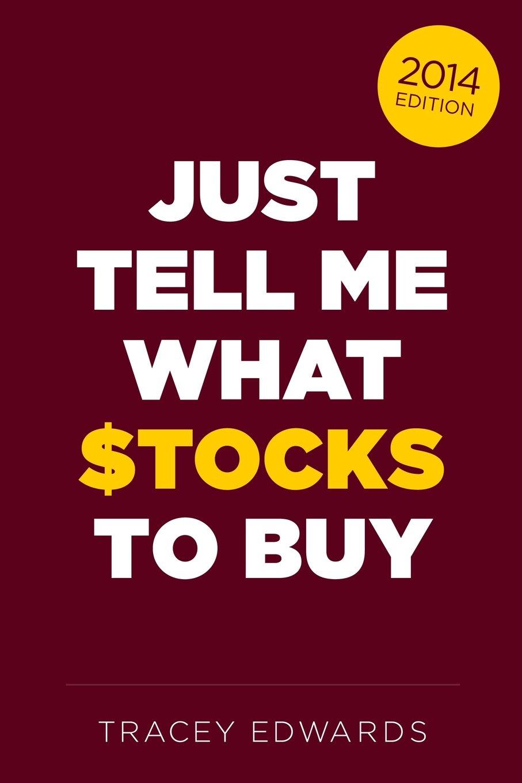 Just Tell Me What Stocks to Buy: 2014 pdf epub