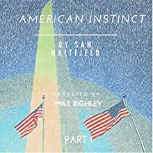 American Instinct: A Vince Ludlum Short Story: The American Instinct Saga, Book 1 Audiobook by Sam Whitfield Narrated by Milt Bighley