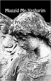 Maggid Me-Yesharim - The Preaching Angel From The Straight Ones - Tome 3 of 4
