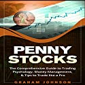 Penny Stocks: The No-Nonsense Start Guide to Investing & Trading Penny Stocks for Beginners: Trading Series, Volume 2 Audiobook by Graham Johnson Narrated by Jon Turner