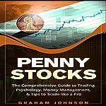 Penny Stocks: The No-Nonsense Start Guide to Investing & Trading Penny Stocks for Beginners: Trading Series, Volume 2 | Graham Johnson