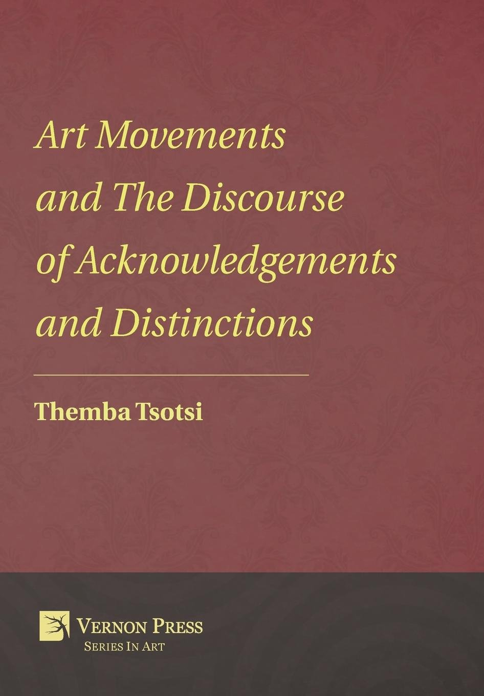 Art Movements and The Discourse of Acknowledgements and Distinctions (Vernon Series in Art) PDF