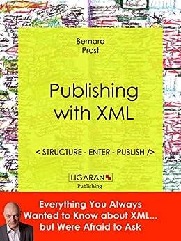 Publishing with XML: Structure, enter, publish