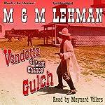 Vendetta at Last Chance Gulch | M. M. Lehman