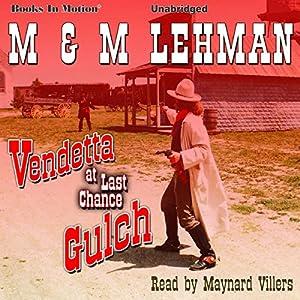 Vendetta at Last Chance Gulch Audiobook